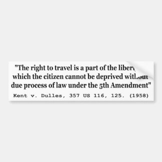 Right to Travel Kent v Dulles 357 US 116 125 1958 Bumper Sticker