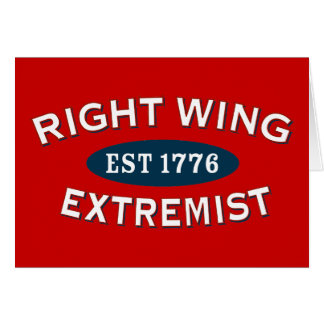 Right-Wing Extremist Est 1776 Greeting Cards
