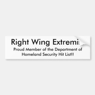 Right Wing Extremist, Proud Member of the Depar... Bumper Sticker