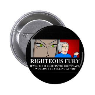 Righteous Fury Demotivator Pinback Button
