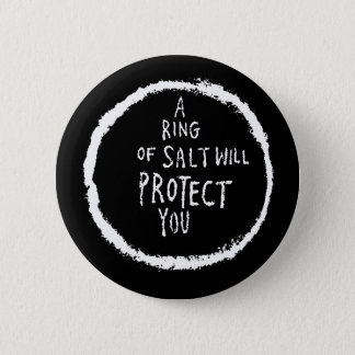 Ring Of Salt Will Protect You! 6 Cm Round Badge