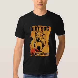 riot dog is ready to fight tshirts