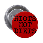 Riots Not Diets 6 Cm Round Badge