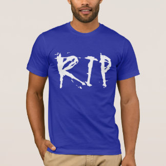 RIP Rest in Peace T-Shirt