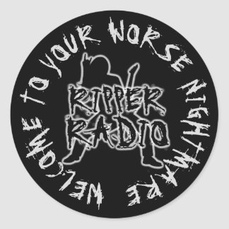 RIPPER RADIO WELCOME TO YOUR WORSE NIGHTMARE CLASSIC ROUND STICKER