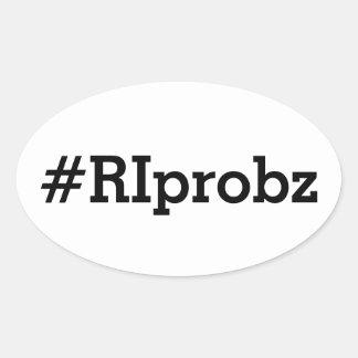 #RIprobz Oval Sticker
