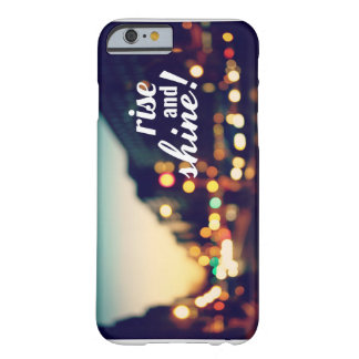 Rise and Shine Barely There iPhone 6 Case