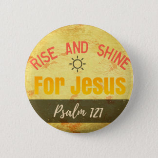 Rise and Shine for Jesus 6 Cm Round Badge