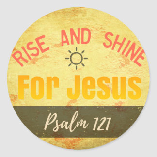 Rise and Shine for Jesus Classic Round Sticker