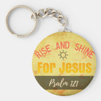 Rise and Shine for Jesus Key Ring
