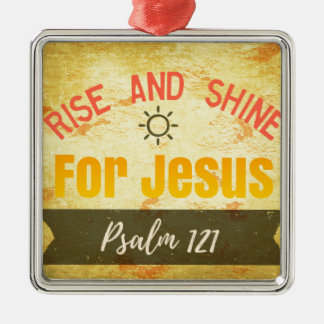 Rise and Shine for Jesus Metal Ornament