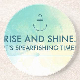 Rise and Shine It's Spearfishing Time Coaster