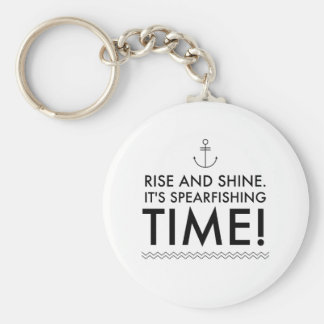 Rise and Shine It's Spearfishing TIme Key Ring