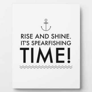 Rise and Shine It's Spearfishing TIme Plaque