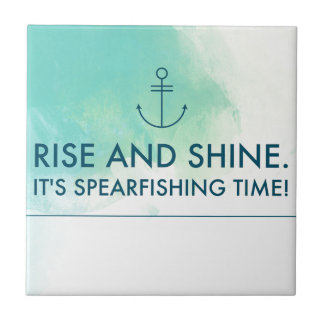 Rise and Shine It's Spearfishing Time Tile