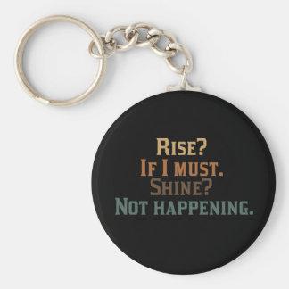 Rise? If I Must. Shine? Not Happening. Basic Round Button Key Ring