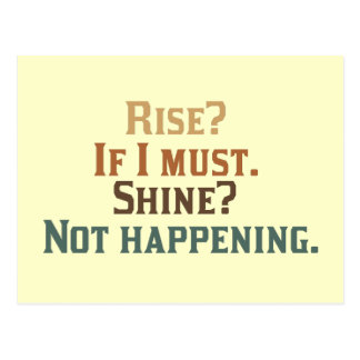 Rise? If I must. Shine? Not happening. Postcard