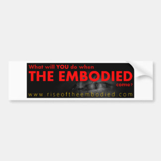 Rise of The Embodied Bumper Sticker