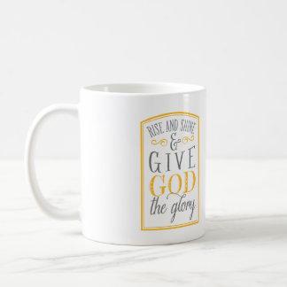 Rise & Shine & Give God the Glory Mug