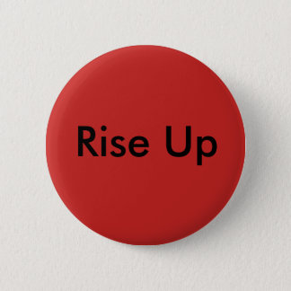 Rise Up 6 Cm Round Badge