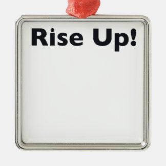 Rise Up! Metal Ornament