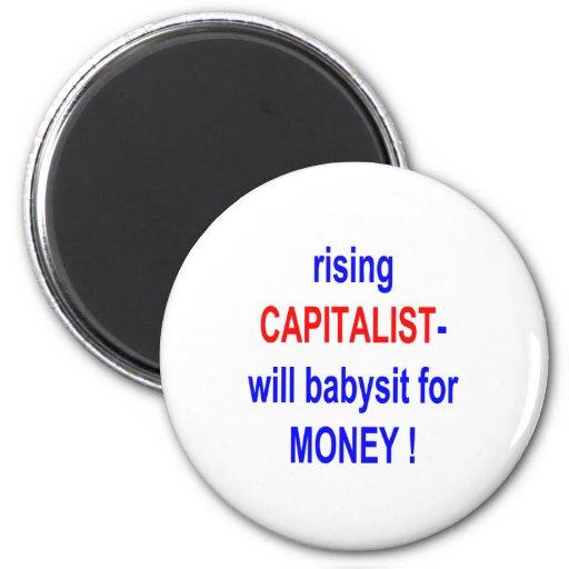 RISING CAPITALIST WILL BABYSIT FOR MONEY! FRIDGE MAGNET
