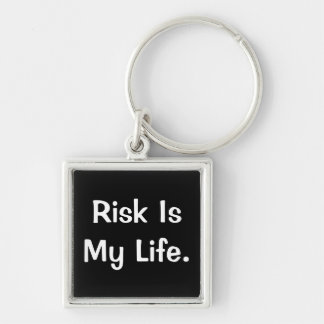 Risk Is My Life - Profound Risk Saying Silver-Colored Square Key Ring