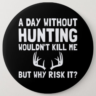 Risk It Hunting 6 Cm Round Badge