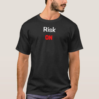 Risk On/Off T-Shirt