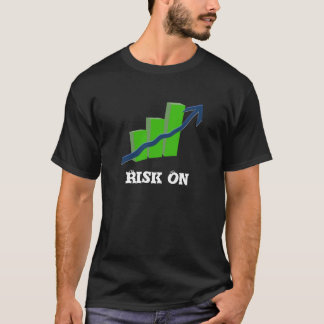 Risk On Stock Market T-Shirt