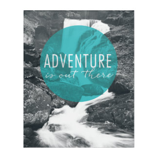 Rivers | Adventure Is Out There Quote Acrylic Wall Art
