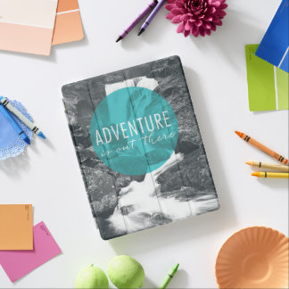 Rivers | Adventure Is Out There Quote iPad Cover