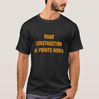 ROAD CONSTRUCTION T-Shirt