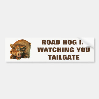 Road Hog is Watching You Tailgate Bumper Sticker