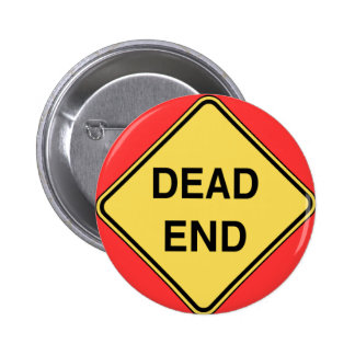 Road Sign - Dead End Pinback Button