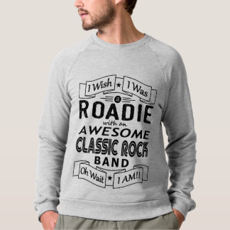 ROADIE awesome classic rock band (blk) Sweatshirt