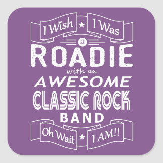 ROADIE awesome classic rock band (wht) Square Sticker