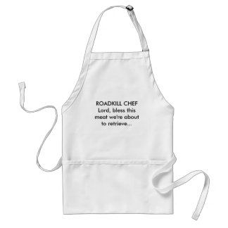 ROADKILL CHEF Lord, bless this meat we're about... Standard Apron