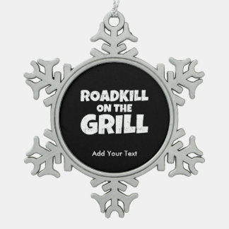 Roadkill on The Grill - Funny BBQ Party Pewter Snowflake Decoration