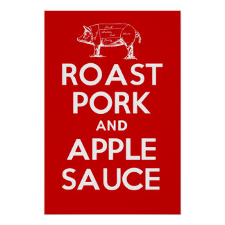 ROAST PORK and APPLE SAUCE Poster