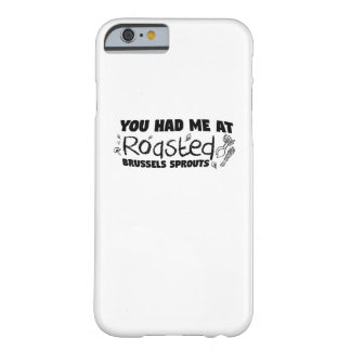 Roasted Brussels Vegetarian  Chef  Gift Barely There iPhone 6 Case
