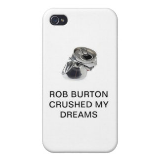Rob Burton Crushed My Dreams iPhone 4 Covers
