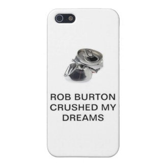 Rob Burton Crushed My Dreams iPhone 5 Case
