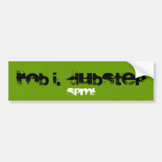 Rob I.  Dubstep Bumper Sticker