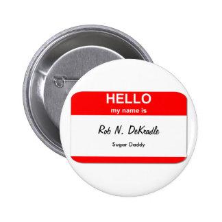 Rob N. DeKradle, Sugar Daddy 6 Cm Round Badge