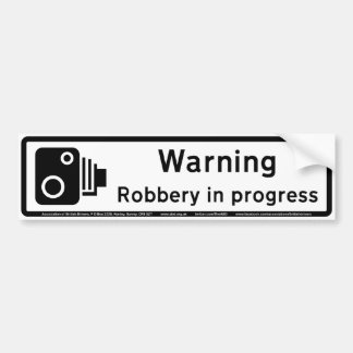 Robbery in progress bumper sticker