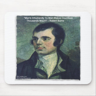 "Robert Burns ""Man's Inhumanity"" Quote Gifts Mouse Pad"