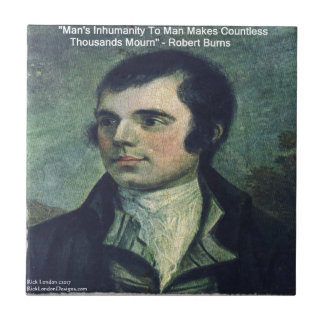"""Robert Burns """"Man's Inhumanity"""" Quote Gifts Small Square Tile"""