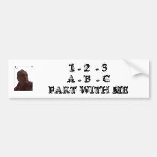ROBERT_DES_white, 1 - 2  - 3A - B  - CFART WITH ME Bumper Sticker