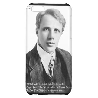 Robert Frost Loveble/Hateable Quote Gifts & Cards iPhone 5C Covers